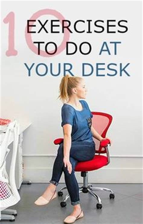 how to exercise at office exercise at your desk