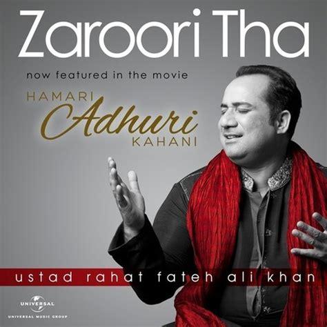 download free mp3 zaroori tha zaroori tha ft in hamari adhuri kahani songs download