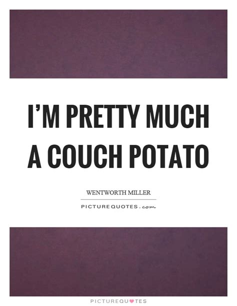 how to not be a couch potato quotes about couch potato 39 quotes