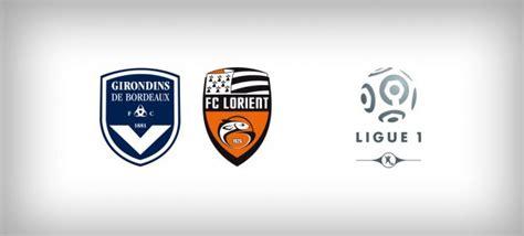 Calendrier Ligue 1 Girondins De Bordeaux Lfp Fr Girondins De Bordeaux Fc Lorient Report 233