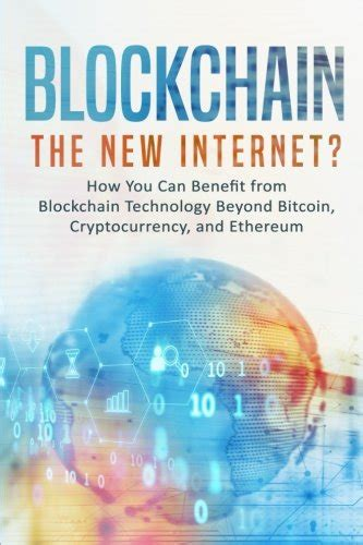cryptocurrency blockchain bitcoin and ethereum books blockchain the new how you can benefit from