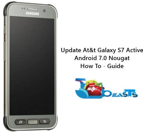 Android Update S7 by Update At T Galaxy S7 Active To Android Nougat Techbeasts
