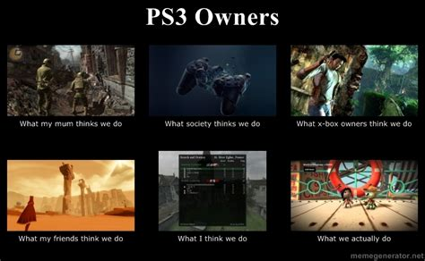 Playstation Meme - ps3 owners what people think i do what i really do