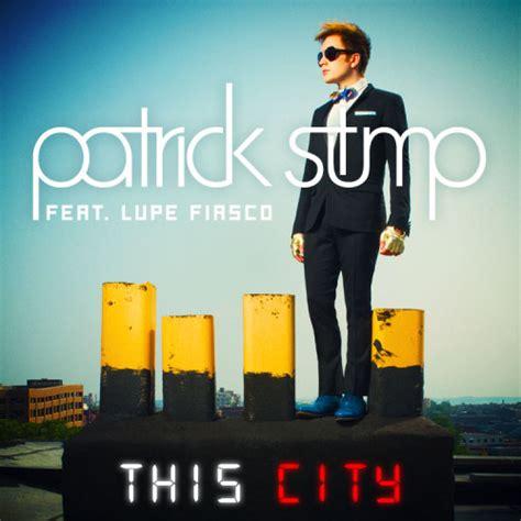 this city patrick stump ft lupe fiasco video testo