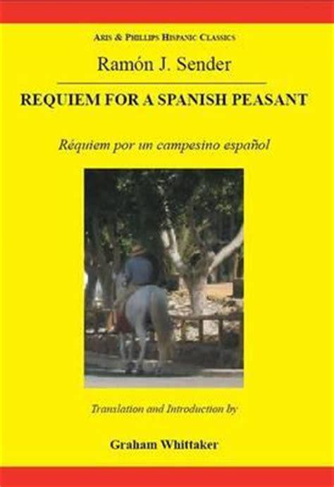 sender requiem for a spanish peasant ram 243 n j sender graham whittaker 9780856687822