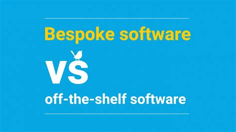 The Shelf Software Disadvantages by Bespoke Software Vs The Shelf Software Blue Wren