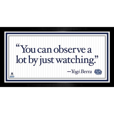 can you observe a lot just by watching yogi berra 4x8 framed quote you can observe a lot by