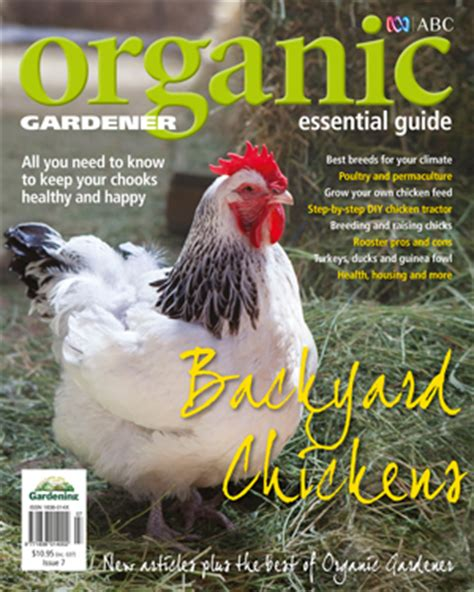 backyard chicken magazine essential guides organic gardener magazine australia
