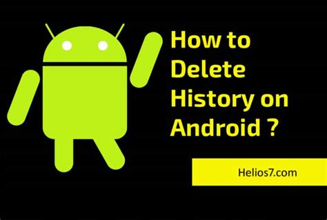 how to clear history on android how to delete history on android best history cleaning apps helios7