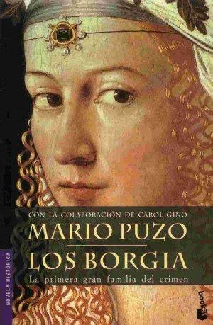 libro los borgia integral los borgia puzo mario sinopsis del libro rese 241 as criticas opiniones quelibroleo