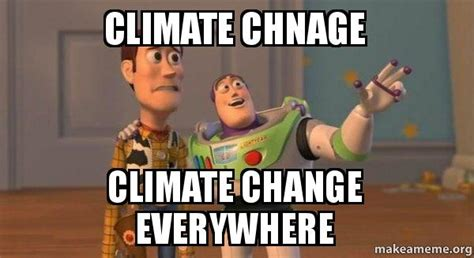 Climate Change Meme - buzz and woody toy story meme meme