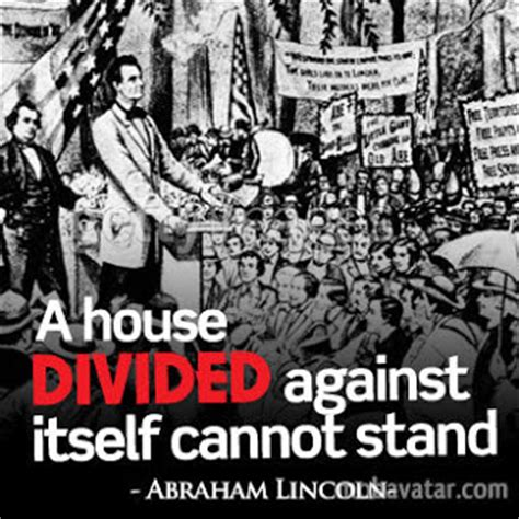 lincoln a house divided thought you d like to abraham lincoln gave his