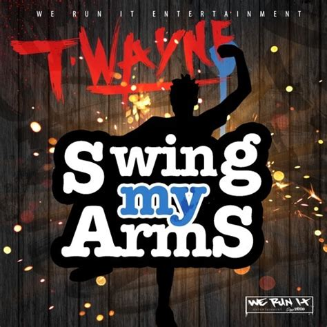 girl on a swing lyrics t wayne swing my arms lyrics genius lyrics