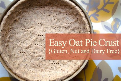 oat pie crust food gluten free vegan pinterest