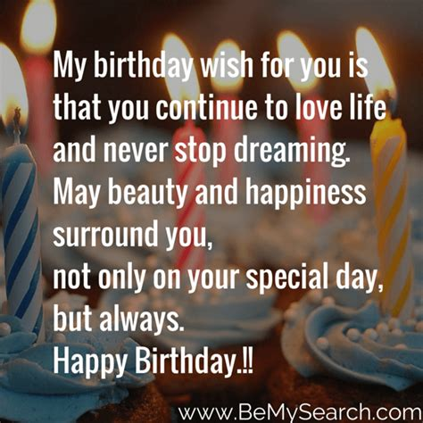 best wishes to you the one my birthday wish for you is that you continue to