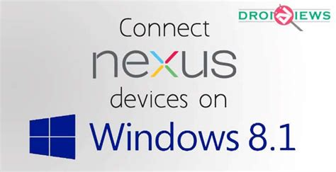 how to connect a windows 8 1 device to your xbox connect nexus devices on windows 8 1 droidviews