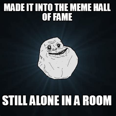 Meme Hall Of Fame - meme creator made it into the meme hall of fame still