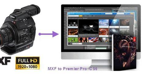 adobe premiere cs6 mxf import why mxf files not reading by premiere pro cs6 pc mac