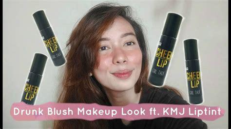 drunk makeup tutorial quotes drunk blush makeup tutorial ft kjm cheek lip tint