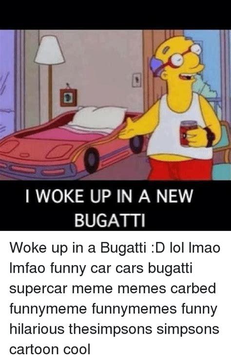 New Bugatti Meme - 25 best memes about funny car funny car memes