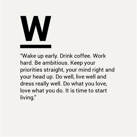 Make You Work up early drink coffee work be ambitious keep