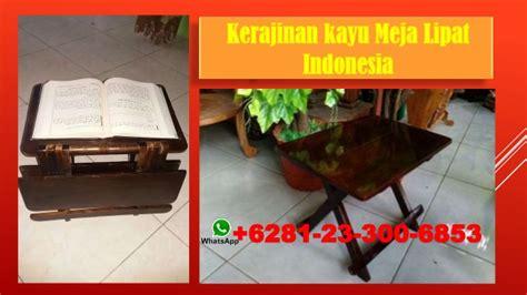 Meja Lipat Di Bogor 6281 23 3006 853 harga kerajinan meja belajar lipat kayu