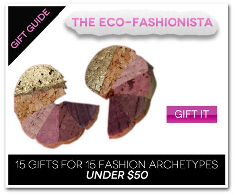 Haute Gift Guide Fashionable For 50 Or Less by 15 Gifts For 15 Fashion Archetypes For 50 Gift