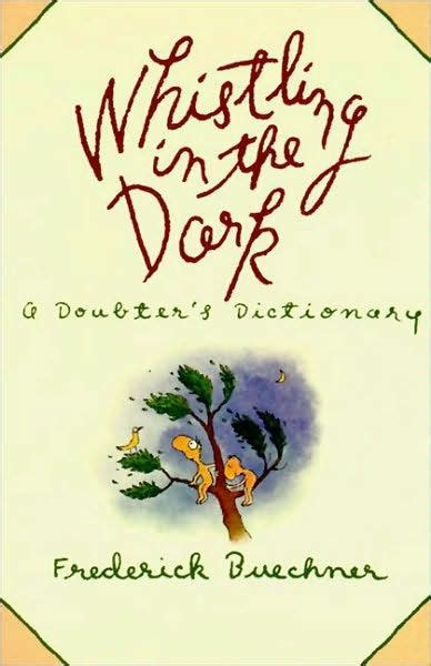 libro whistling in the dark whistling in the dark an abc theologized by frederick buechner paperback barnes noble 174