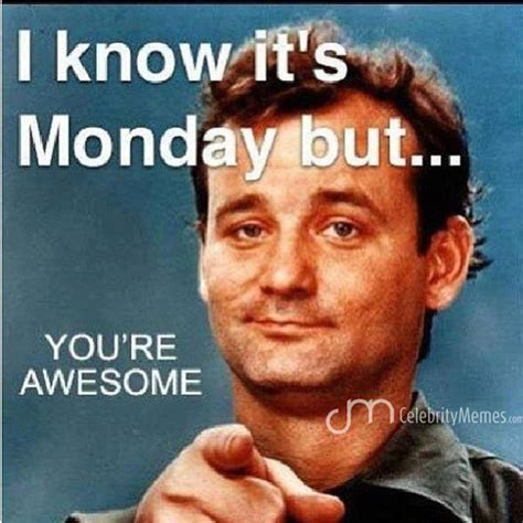 Happy Monday Meme - bill murray you stud happy monday y all monday meme