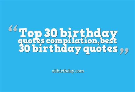 Birthday 30 Quotes Top 30 Birthday Quotes Compilation Best 30 Birthday Quotes