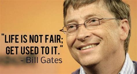 Bill Gates Is Not Fair inspirational lessons from bill gates that ll make