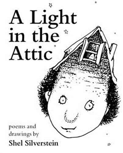 The Light In The Attic by Children S Books Reviews Where The Sidewalk Ends Poems And Drawings A Light In The Attic