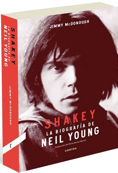 libro shakey neil youngs biography ver tema shakey la biograf 237 a de neil yong jimmy mcdonough 161 161 193 brete libro foro sobre