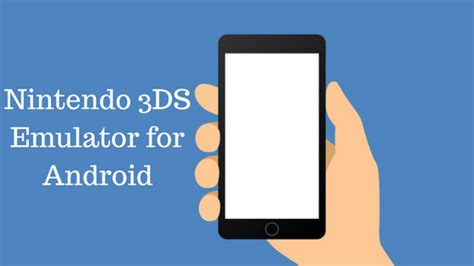 3ds emulator mobile how to nintendo 3ds emulator for android mobile