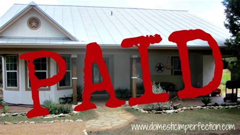taking a mortgage on a paid off house how we paid off our house in 3 5 years domestic imperfection