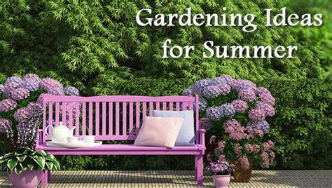 Summer Garden Ideas Awesome Gardening Ideas For Summer 2014 Dot