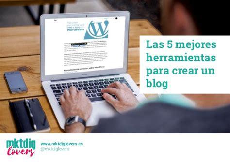 herramientas y preparaci 243 n para iniciar el mantenimiento las mejores herramientas para crear un blog