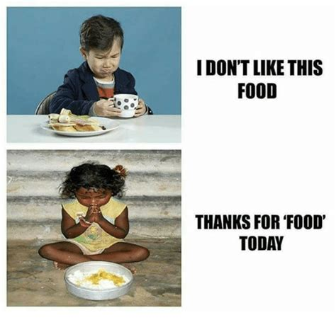 i don t like this food thanks for food today meme on sizzle