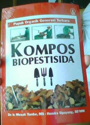 biopestisida adalah pupuk organik hayati pestisida organik teknologi biofob