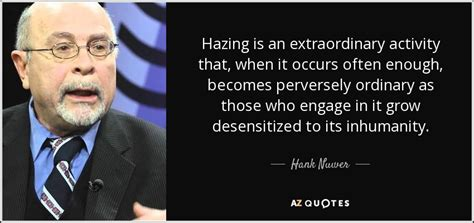 not enough of not enough of ordinary extraordinary books hank nuwer quote hazing is an extraordinary activity that