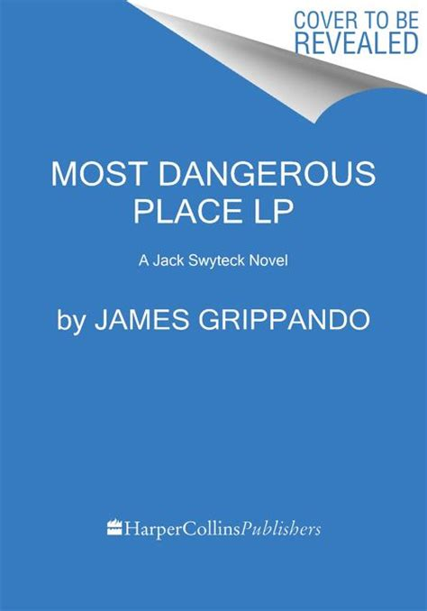 Pdf Most Dangerous Place Swyteck Novel most dangerous place grippando paperback