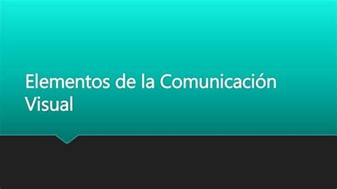geswebs impacto en la comunicacin visual elementos de la comunicaci 243 n visual