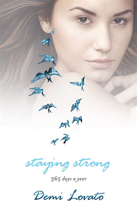 demi lovato biography stay strong staying strong 365 days a year demi lovato wiki