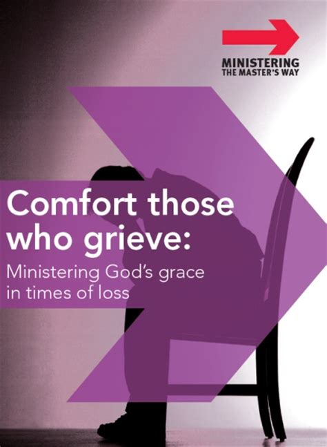 comfort in times of loss comfort those who grieve ministering god s grace in times