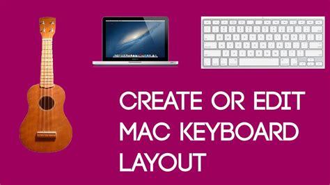 keyboard layout maker for mac mac tutorials 16 create or edit the keyboard layout of