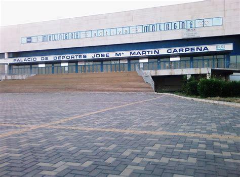 martin carpena entradas palacio de los deportes jos 233 mar 237 a mart 237 n carpena m 225 laga