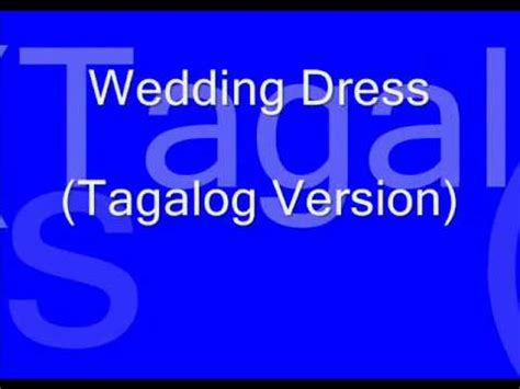 Wedding Song Tagalog by Wedding Dress Tagalog Lyrics Di Ka Maalis