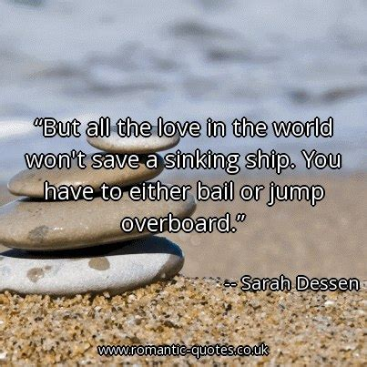 Sarah Dessen Quotes But All The Love In Romantic Quotes