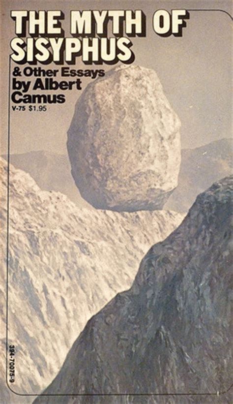 Myth Of Sisyphus And Other Essays by The Myth Of Sisyphus And Other Essays By Albert Camus