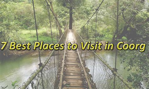 7 Places To Visit At Time by 7 Best Places To Visit In Coorg Waytoindia